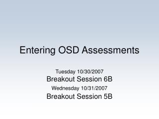 Entering OSD Assessments