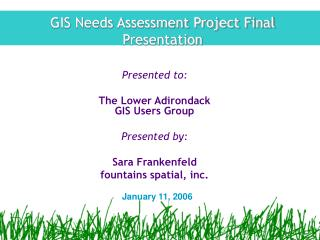 GIS Needs Assessment Project Final Presentation