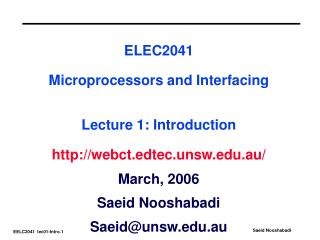 ELEC2041  Microprocessors and Interfacing   Lecture 1: Introduction  webct.edtec.unsw.au