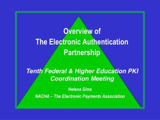 Overview of Electronic Authentication Partnership