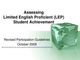 Assessing  Limited English Proficient LEP  Student Achievement