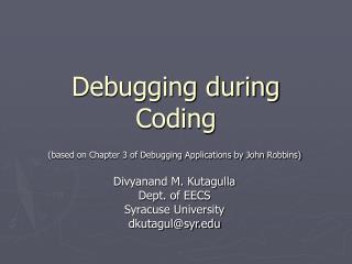 Debugging during Coding