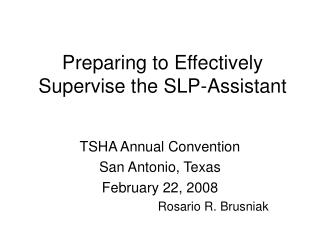 Preparing to Effectively Supervise the SLP-Assistant