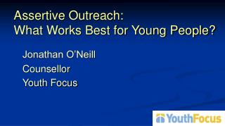 Assertive Outreach: What Works Best for Young People