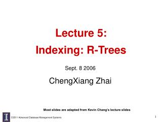 Lecture 5:  Indexing: R-Trees