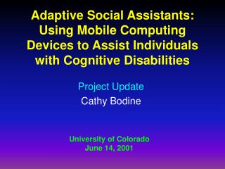 Adaptive Social Assistants: Using Mobile Computing Devices to ...