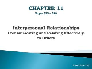 CHAPTER 11 Pages 355   386   Interpersonal Relationships Communicating and Relating Effectively  to Others