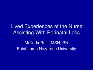 Lived Experiences of the Nurse Assisting With Perinatal Loss
