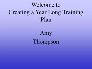 Welcome to  Creating a Year Long Training Plan