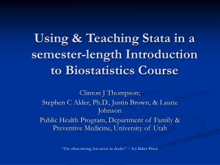 Using  Teaching Stata in a semester-length Introduction to Biostatistics Course