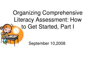 Organizing Comprehensive Literacy Assessment: How to Get Started ...