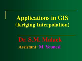 Applications in GIS Kriging Interpolation