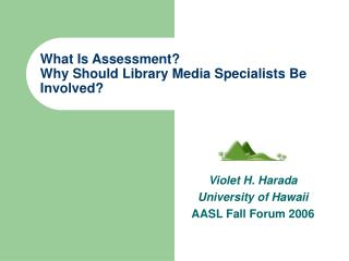 What Is Assessment  Why Should Library Media Specialists Be Involved