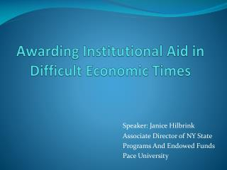 Awarding Institutional Aid in Difficult Economic Times
