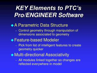 KEY Elements to PTC s Pro