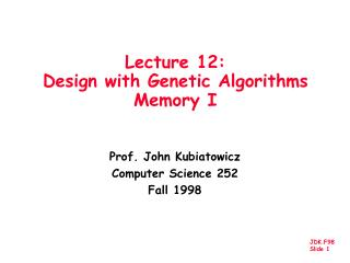 Lecture 12: Design with Genetic Algorithms Memory I