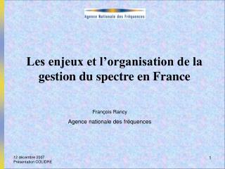 Les enjeux et l organisation de la gestion du spectre en France