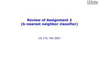 Review of Assignment 2 k-nearest neighbor classifier