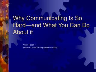 Why Communicating Is So Hard