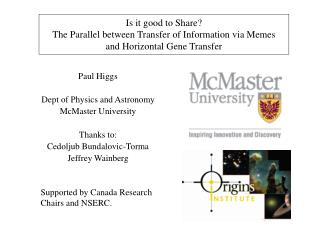 Is it good to Share The Parallel between Transfer of Information via Memes   and Horizontal Gene Transfer