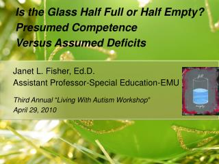 Is the Glass Half Full or Half Empty Presumed Competence ...