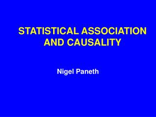 STATISTICAL ASSOCIATION AND CAUSALITY