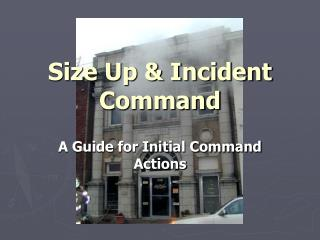 Size Up  Incident Command