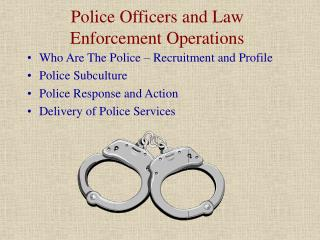 Police Officers and Law Enforcement Operations