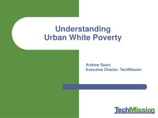 Understanding Urban White Poverty