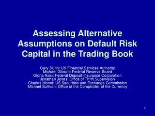 Assessing Alternative Assumptions on Default Risk Capital in the ...
