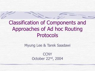 Classification of Components and Approaches of Ad hoc Routing ...