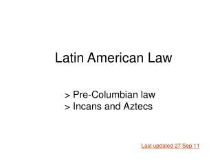 Pre-Columbian law  Incans and Aztecs