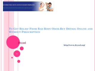To Get Relief From Bad Body Odor-Buy Drysol Online and Witho