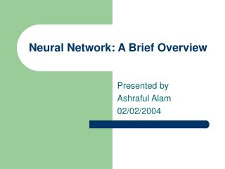 Neural Network: A Brief Overview