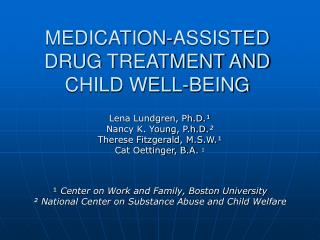 MEDICATION-ASSISTED DRUG TREATMENT AND  CHILD WELL-BEING