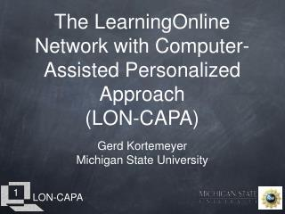 The LearningOnline Network with Computer-Assisted Personalized Approach LON-CAPA