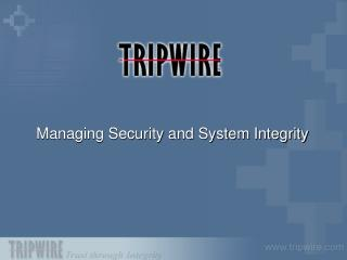 Managing Security and System Integrity