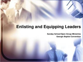 Enlisting and Equipping Leaders
