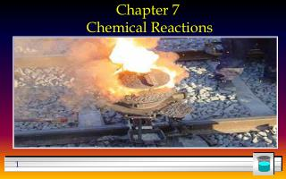 Chapter 7 Chemical Reactions