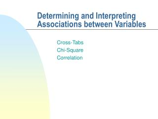 Determining and Interpreting Associations between Variables