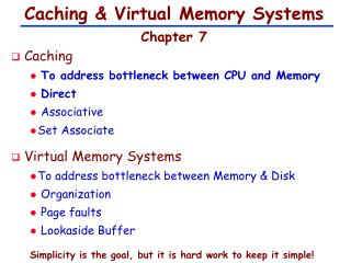 Caching  Virtual Memory Systems  Chapter 7