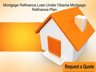 Mortgage Refinance Loan Under Obama Mortgage Refinance Plan