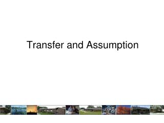 Transfer and Assumption