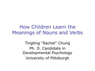 How Children Learn the Meanings of Nouns and Verbs