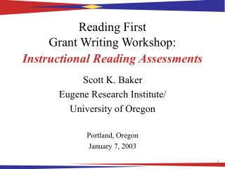 Reading First  Grant Writing Workshop: Instructional Reading Assessments