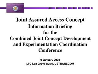 Joint Assured Access Concept Information Briefing  for the Combined Joint Concept Development and Experimentation Coordi