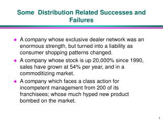 Some Distribution Related Successes and Failures