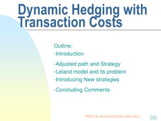 Dynamic Hedging with Transaction Costs