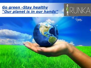 Environment Friendly Green Products - Runka.com