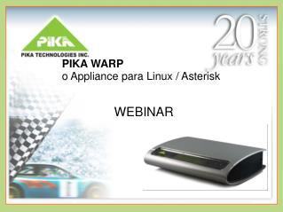 PIKA WARP o Appliance para Linux  Asterisk